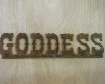 FREE SHIPPING Rusted Rustic Metal  Goddess Sign