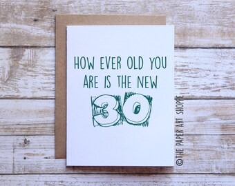 The new 30 birthday card, funny birthday card, happy birthday card, card for friend, card for mom, card for girlfriend