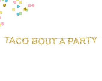 Taco Bout A Party Glitter Banner   Fiesta Party Banner   Taco Bar Banner   Birthday Banner   Mexican Fiesta   Taco Bar Sign   Fiesta Decor