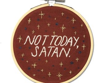 """4"""" Embroidery - """"Not Today Satan"""""""