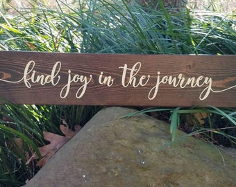 Find joy in the journey wood sign, inspirational wood sign, handmade sign, handmade gift, gift under 20, teacher gift, inspirational gift