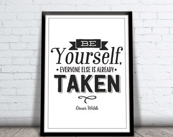 Be Yourself, Everyone Else Is Already Taken - Inspirational Quote Art - Wall Decoration Oscar Wilde - Instant Download - Printable JPEG PDF
