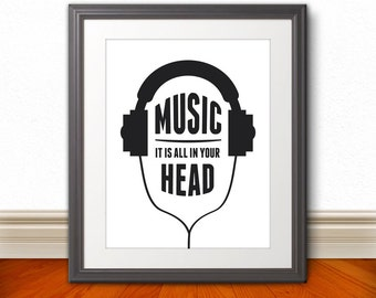 Music: It is all in your head, Music Print, Music Art, Headphone Print, Headphone Art, Headphone Poster, Custom Color, Music Room Print