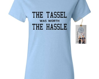 The Tassel Was Worth The Hassle Graduation Womens Short Sleeve Tee T Shirt Top