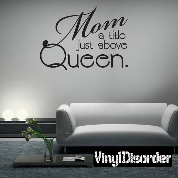 Mom a Title Just Above Queen Wall Decal by VinylDisorder