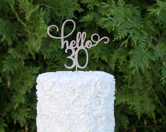 30th birthday cake topper, dirty thirty cake topper, hello 30, cake decorations, glitter cake topper, happy birthday, glitter topper