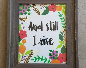 Original Painting - And Still I Rise - 8x10 Floral Art, Quote Art