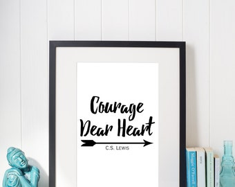 Courage, dear heart C.S Lewis quote-Digital Print