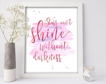 Printable Word Art, Stars Can't Shine Without Darkness, Printable Women Gift,Motivational Printable,Inspirational Quote Art,Instant Download