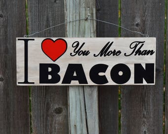 I love you more than BACON