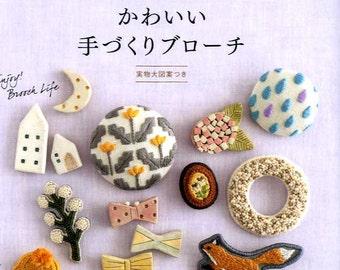 Enjoy Brooch Life!  Handmade Brooches - Japanese Craft Book