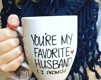 You're my favorite husband mug, husband gift, funny mug, statement mug, quote mug, favorite husband i promise mug