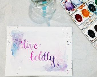 Watercolor Calligraphy Quote: Live Boldly