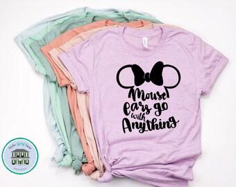 Mouse Ears Go with Anything | Disney Shirts | Disney Shirts for Women | Disney World Shirt | Disney Shirt | Magic Kingdom Shirt | Disney