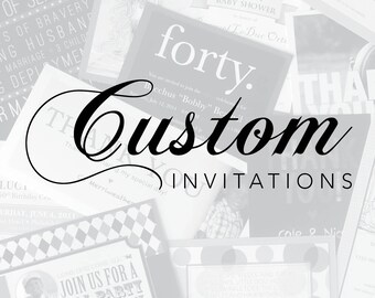 PRINTABLE   Custom Invitations