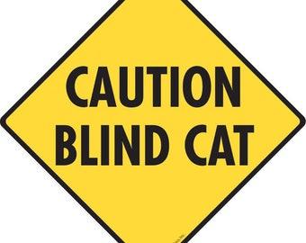 """Caution! Blind Cat Aluminum Cat Sign - 6"""" x 6"""""""