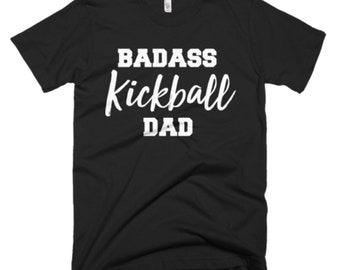 Kickball Shirt - Kickball Dad Gifts - Dad T Shirt - Fathers Day Gift - Badass Kickball Dad Tee