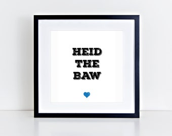 Heid The Baw | Gaelic | Scotland | Positive | Love | Endearment | Inspirational Art Print | 8x8 Print | Room Decor Gift
