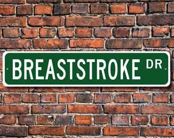Breaststroke, Breaststroke Gift, Breaststroke Sign, Breaststroke fan, swimming stroke, Swimmer Gift, Custom Street Sign, Quality Metal Sign