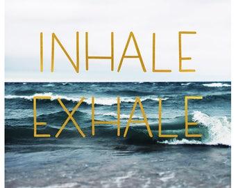 Inhale Exhale - Typography Print - Summer Art - Travel Photograph -  Inspriational Quote - Fine Art Photograph  - Beach Art - Nautical
