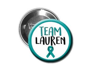 "TEAM CUSTOM NAME - Ovarian Cancer / Teal Ribbon - 1.25"" Pinback Button/Badge"