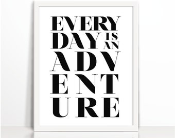 Everyday is an adventure, Motivational Printables, Black, Travel, Typography Print, Printable, Wall Decor, advanture, Motivational, Positive