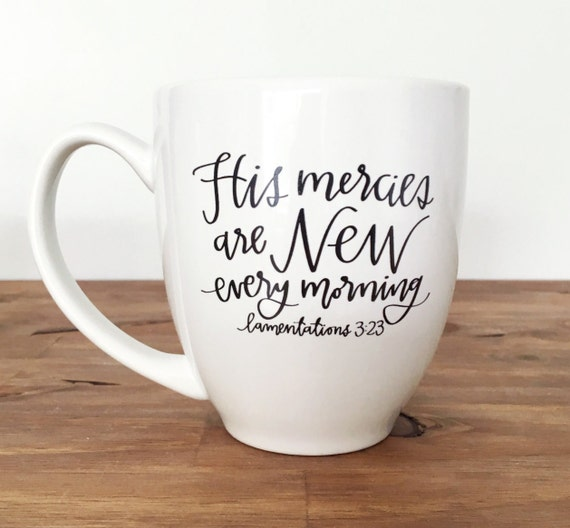 Coffee mug his mercies are new every morning bible verse like this item negle Image collections
