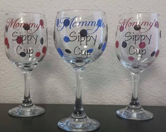 Mommy's sippy cup wine glass can do any name and colors