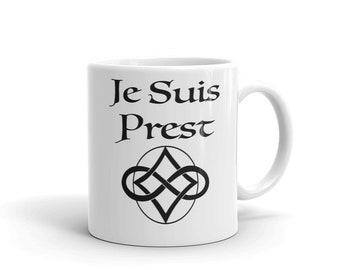 Je Suis Prest Mug made in the USA