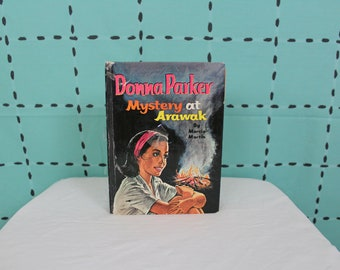 Donna Parker - Mystery At Arawak By Marcia Martin.  1962 Vintage Hardcover Childrens Chapter Mystery Book. Donna Parka Book. Gift For Her