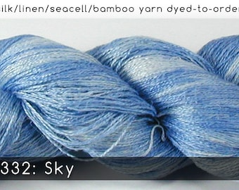 DtO 332: Sky on Silk/Linen/Seacell/Bamboo Yarn Custom Dyed-to-Order