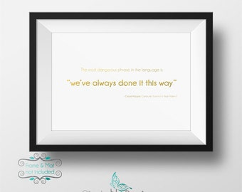 "The Most Dangerous Phrase in the Language is ""We Always Done it This Way"" - Grace Hopper Gold Foil 5 x 7 Print"