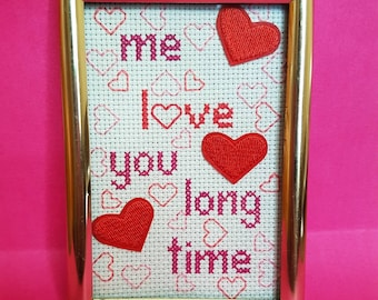 Me Love You Long Time framed cross stitch