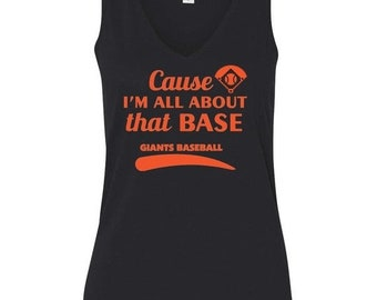 Summer Sale GIANTS Baseball V Neck Flowy Tank top - Cause I'm All About that Base - Womens Tank Top Shirt S M L Xl Xxl