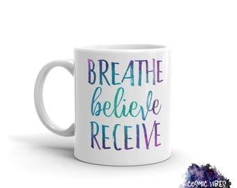 Breathe Believe Receive Coffee Mug - Calming Ceramic Coffee Cup - Affirmation Mug  - Cocoa Mug - Tea Mug - Food Lover - Gift Idea