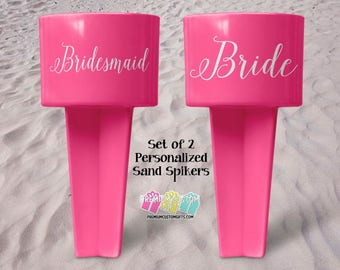Bride and Bridesmaid Sand Spikers - Beach Sand Spiker - Monogrammed Beach Cup Holder - Custom  Beach Cup Holder - Personalized Beach Holder