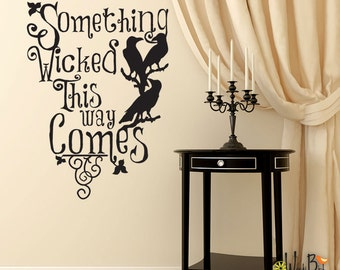 Halloween wall decal - Something Wicked This Way Comes with Ravens - Halloween Decoration - WB704