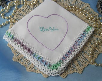 Embroidered handkerchief, Love you, Lace Hanky, Hand Crochet, Ladies hankie, Custom Embroidered, Personalized, Monogrammed, Ready to ship