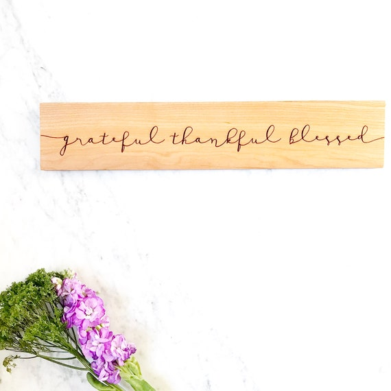 Grateful Thankful Blessed sign. Engraved Wood Wall Decor.
