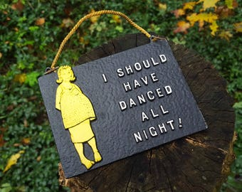 "Vintage Metal Wall Plaque ""I Should Have Danced All Night!"""