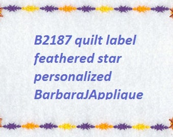 Feathered Star Quilt Label machine embroidered personalized
