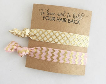 Bachelorette Party, Bridal Party Gifts, Hair Tie Favors, To Have & To Hold Your Hair Back, Bachelorette Favors, Bridal Party, Summer Wedding