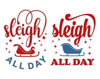 Sleigh All Day Christmas Cuttable Design SVG PNG DXF & eps Designs Cameo File Silhouette