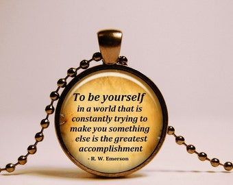 Ralph Waldo Emerson quote Pendant Necklace - To be yourself in a world.  Literary Jewelry. Inspirational Quote Pendant