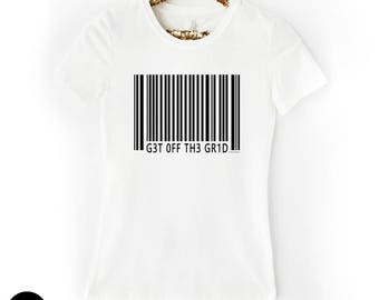 Get Off The Grid - Women's Crew Tee / Gray White T-Shirt Barcode Funny Inspirational Shirts Environment Climate Activist Gift for Her 11:11