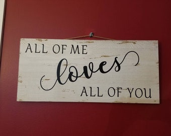 All of Me Loves All of You sign