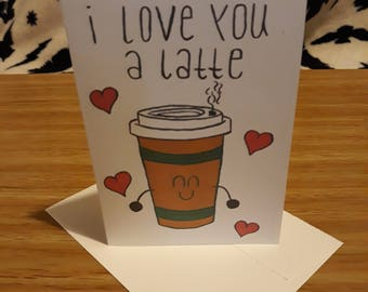 I Love You A Latte handmade A6 greetings card with envelope included.