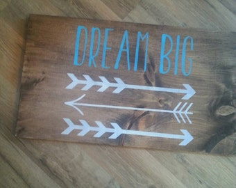 Dream big wooden sign handmade stained for nursery or children's room baby shower arrows