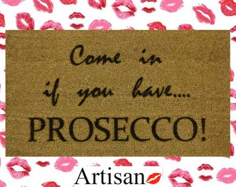 Come In If You Have Prosecco 70 x 40cm Internal Coir Door Mat, Laser Engraved Artisan Kiss