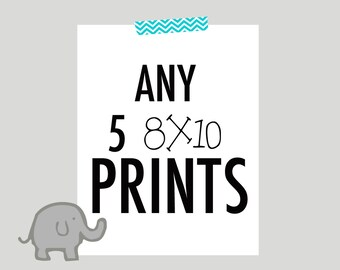 Any 5 8x10 prints, nursery art sale, choose your colors
